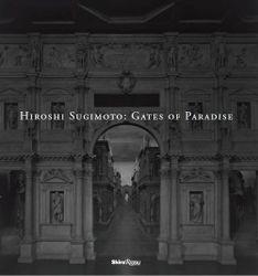Sugimoto, Hiroshi: Gates Of Paradise.