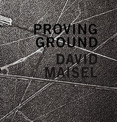 David Maisel: Proving Ground.